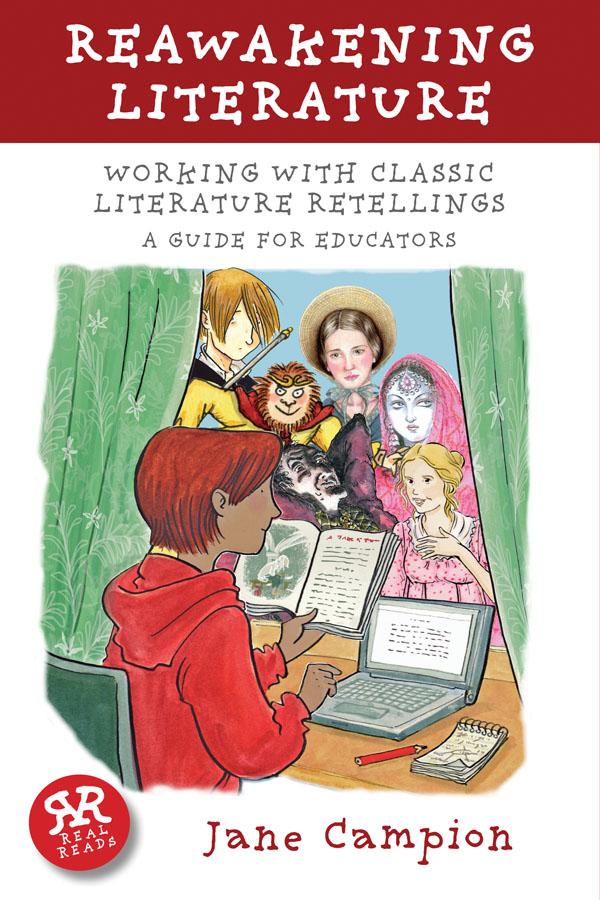 Reawakening Literature: Working with Classic Literature Retellings cover
